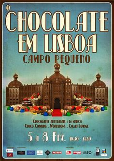 Warm up your Winter with CHOCOLATE!  The Lisbon Chocolate Festival is 5-8 February at Campo Pequeno.