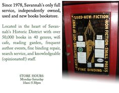 Since 1978, Savannah's only full service, independently owned, used and new books bookstore.