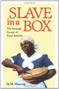 Slave in A Box: The Strange Career of Aunt Jemima (The Am... https://www.amazon.com/dp/0813918111/ref=cm_sw_r_pi_dp_w9HAxbNEVZX7X