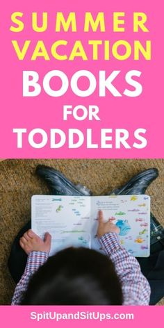 Summer Vacation Books For Toddlers // Spit Up and Sit Ups — - Kids education and learning acts Toddler Books, Toddler Fun, Toddler Travel, Summer Activities For Toddlers, Preschool Activities, Parenting Toddlers, Parenting Hacks, Gentle Parenting, Potty Training Tips