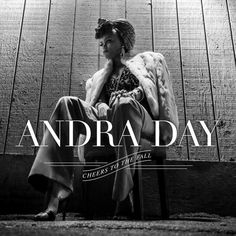 Andra Day Cheers To The Fall on 2LP Debut Album from Vintage-Soul Singer featuring Stevie Wonder Featuring production from Adrian Gurvitz, Raphael Saadiq, and ?uestlove, vintage-soul singer Andra Day'