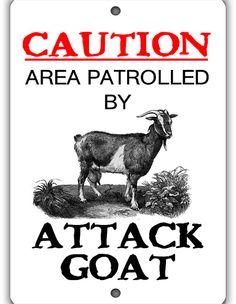 Attack Goat Indoor Outdoor Aluminum No Rust No Fade by WildSigns