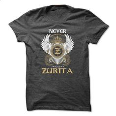 ZURITA Never - #cute shirt #tshirt men. CHECK PRICE => https://www.sunfrog.com/Names/ZURITA-Never-pntdkwuccr.html?68278