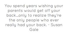 You spend years wishing your parents would get off your...