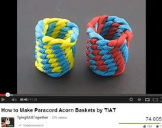 Acorn Basket --- How to Make Paracord Acorn Baskets --by-- TIAT TyingItAllTogether --on http://www.youtube.com/watch?v=1V_IKBejNUQ