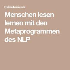 Menschen lesen lernen mit den Metaprogrammen des NLP