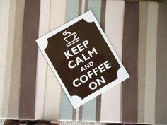 Hey, I found this really awesome Etsy listing at https://www.etsy.com/listing/125063642/keep-calm-coffee-on-magnet
