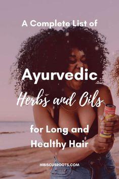 Ayurvedic Herbs and Oils to Grow Natural Hair