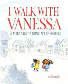 I Walk with Vanessa: A Story About a Simple Act of Kindness by Kerascoët A children's book focused on the importance of being an ally when it comes to bullying situations Wordless Picture Books, Wordless Book, Children's Picture Books, This Is A Book, The Book, Good Books, My Books, Books About Kindness, Powerful Pictures