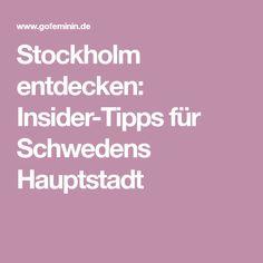Stockholm entdecken: Insider-Tipps für Schwedens Hauptstadt