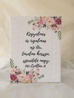 Kegyelmes és irgalmas az Úr,türelme hosszú,szeretete nagy.145.Zsoltár 8. versével készült virágos vászonkép. Beltéri használatra. 18x24cm