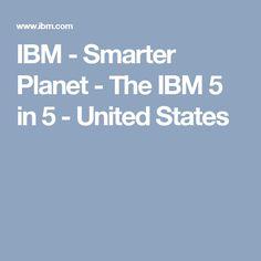 IBM - Smarter Planet - The IBM 5 in 5 - United States