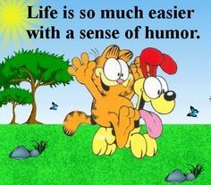 Life is so much easier with a sense of humour.
