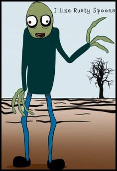 Salad Fingers creeps me out. But I can do the voice perfect lol I used to freak out my friends when they stayed the night