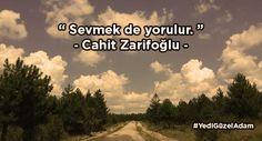 Sevmek de yorulur.. Cahit Zarifoğlu