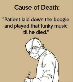 Til he died!