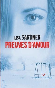 Preuves d'amour  - Lisa Gardner