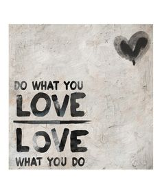 Do What You Love, Love What You Do #zulily #ad