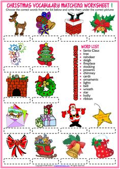 Fun ESL printable matching exercise worksheets for kids to study and practise Christmas vocabulary. Look at the list below and write the names of the Christmas vocabulary under the correct pictures. sets of match up worksheets) Christmas Worksheets, Christmas Activities For Kids, Christmas Games, Christmas Printables, Kids Christmas, Kindergarten Christmas, Merry Christmas, English Christmas, Christmas Words