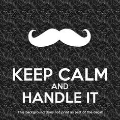 Keep Calm and Handle It decal featuring handlebar mustache. For import tuner cars JDM enthusiasts etc. Not for haters !