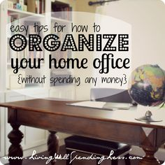 easy tips for how to organize your home office without spending money #31days of living well & spending zero #organization #office