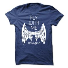 #Funnyt-shirt... Nice T-shirts  Price: $19.00Purchase Now  Low cost Codes View pictures & photographs of Fly With Me Tonight! t-shirts & hoodies:Should you do not completely love our design, you'll be able to SEARCH your favourite one through the use of sea...