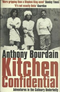 Kitchen Confidential. Author: Anthony Bourdain. Current read Jan. 2017
