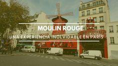 Una experiencia inolvidable en París: El Moulin Rouge | La maleta de Carla