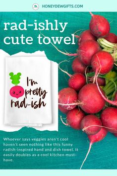 Honey Dew Gifts I'm Pretty Rad-ish flour sack towel is the coolest way to wow family and friends with stylish kitchen decor. Whoever says veggies aren't cool haven't seen nothing like this funny radish-inspired hand and dish towel. It easily doubles as a cool kitchen must-have. Kitchen Hand Towels, Dish Towels, Wood Signs Home Decor, Wall Art Decor, Office Party Decorations, Kitchen Must Haves, Kitchen Humor, Flour Sack Towels, Stylish Kitchen