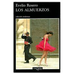 Los almuerzos - Evelio Rosero - Grupo Planeta http://www.librosyeditores.com/tiendalemoine/3616-los-almuerzos-9789584238016.html Editores y distribuidores