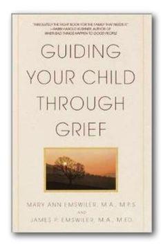 Guiding your Child Through Grief Book Description Guiding Your Child Through…