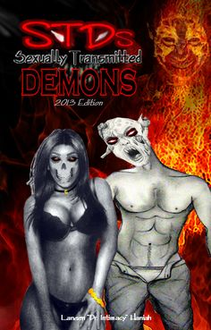 """I want to school you on STDs – no, not """"sexually transmitted diseases"""". I'm talking about spiritual STDs: Sexually Transmitted Demons! Did you know that demonic spirits can be transferred to you du..."""