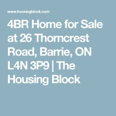 4BR Home for Sale at 26 Thorncrest Road, Barrie, ON L4N 3P9 | The Housing Block
