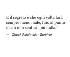 #pensieri Chuck Palahniuk, Broken Soul, Italian Quotes, Math Equations, Love, Words, Memorie, Sugar, Thinking About You