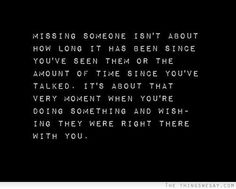 Missing someone isnt about how long it has been since youve seen them