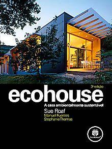 ARQ!BACANA - Arq! ler - ECOHOUSE - Os livros mais interessantes sobre arquitetura, design, paisagismo e urbanismo lançados pelas melhores editoras do mundo.