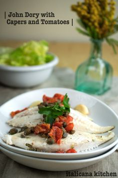 John Dory with Capers and Tomatoes - italicana kitchen Fish Recipes, Seafood Recipes, John Dory, Sausage Recipes For Dinner, Fish Dishes, Freshwater Fish, Fish And Seafood, Tomatoes, Foods