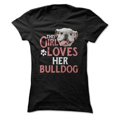 This Girl Loves Her Bulldog T Shirts, Hoodie. Shopping Online Now ==►…