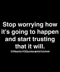 I am not worried anymore because I am trusting God and I so bealeve it will happen