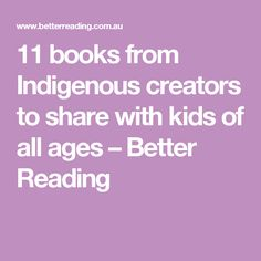 11 books from Indigenous creators to share with kids of all ages – Better Reading