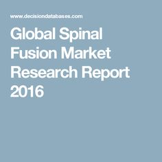 Global Spinal Fusion Market Research Report 2016