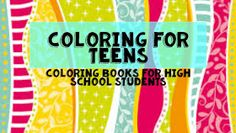 For High School Counselors: Coloring for Teens: Coloring Books for High School Students