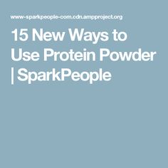 15 New Ways to Use Protein Powder | SparkPeople
