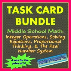 Four sets of task cards for the middle school math classroom:  Integer Operations, Solving Equations, Proportional Thinking, and The Real Number System, for the price of three sets!  These sets of task cards (each set has 24-28 cards) can be used to help your students reinforce and extend their mathematical thinking and problem solving development.