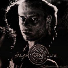 VALAR MORGHULIS-GAME OF THRONES ~ karmapolice