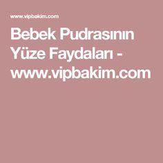 Bebek Pudrasının Yüze Faydaları - www.vipbakim.com