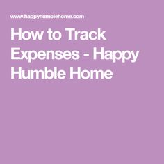 How to Track Expenses - Happy Humble Home