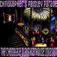 "Check out ""the Chocolate Slaughterhouse Invasion"" by Christopher's Paisley Parade on Mixcloud"
