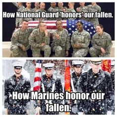 Sad how the National Guard acts compared to the Marines. My son is a Marine! Once A Marine, Marine Mom, Us Marine Corps, Military Memes, Military Life, Usmc, Marines, Marine Quotes, Support Our Troops