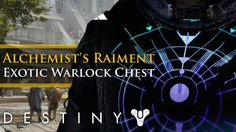 Destiny - Taken King Warlock Exotic Alchemist's Raiment Perks and Preview